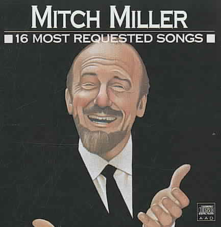 16 MOST REQUESTED SONGS BY MILLER,MITCH (CD)