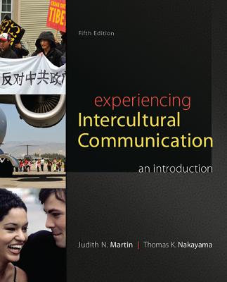 Experiencing Intercultural Communication By Martin, Judith/ Nakayama, Thomas