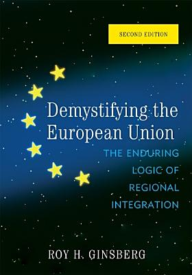 Demystifying the European Union By Ginsberg, Roy H.